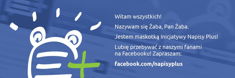 Zaproszenie na Facebook facebook.com/napisyplus